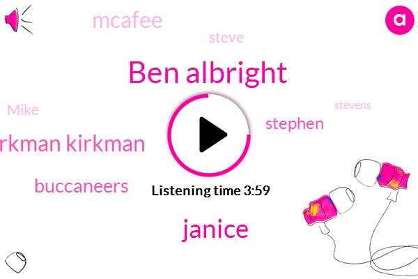 Ben Albright,Janice,Kirkman Kirkman,Buccaneers,Stephen,Mcafee,Steve,Mike,Kirk,Stevens,John,Sixty Seconds