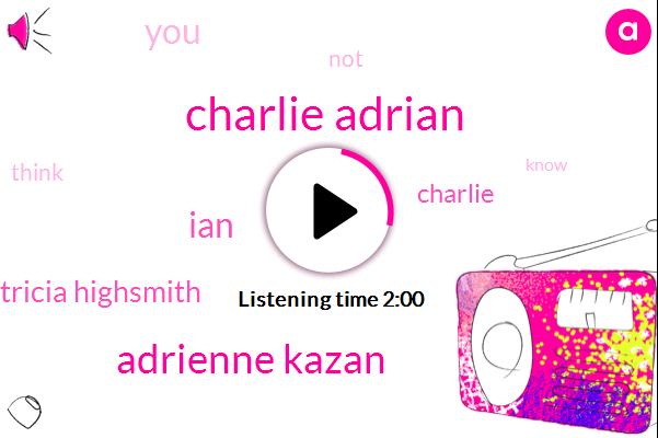 Charlie Adrian,Adrienne Kazan,IAN,Patricia Highsmith
