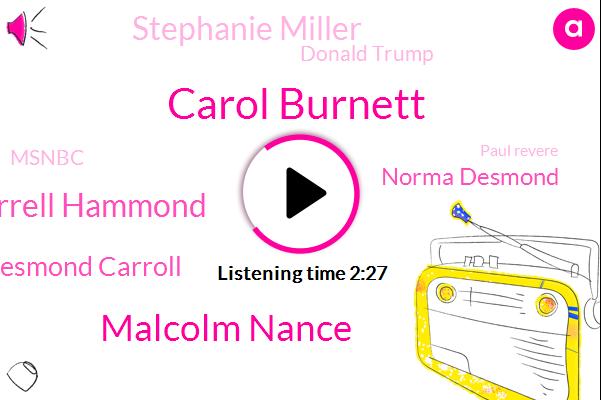Carol Burnett,Malcolm Nance,Darrell Hammond,Norma Desmond Carroll,Norma Desmond,Stephanie Miller,Donald Trump,Msnbc,Paul Revere,John,America,Twenty Second