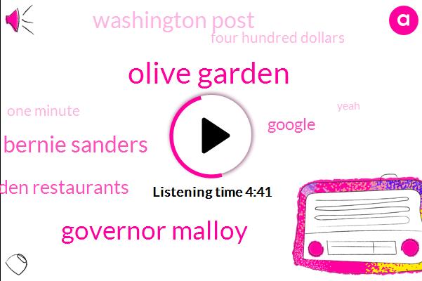 Olive Garden,Governor Malloy,Bernie Sanders,Darden Restaurants,Google,Washington Post,Four Hundred Dollars,One Minute