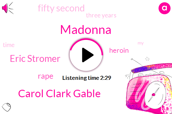 Madonna,Carol Clark Gable,Eric Stromer,Rape,Heroin,Fifty Second,Three Years