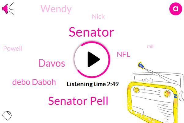 Senator,Senator Pell,Davos,Debo Daboh,NFL,Football,Wendy,Nick,Powell,Mill