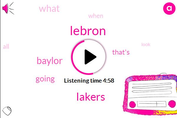 Lebron,Lakers,Baylor