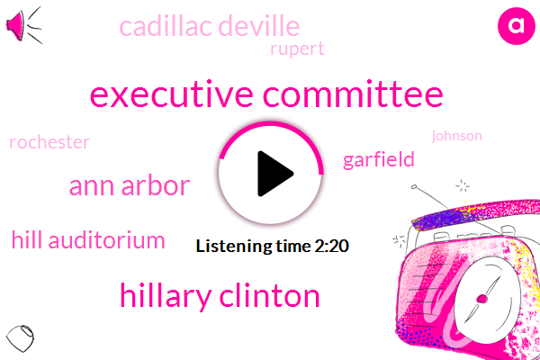 Executive Committee,Hillary Clinton,Ann Arbor,Hill Auditorium,Garfield,Cadillac Deville,Rupert,Rochester,Detroit,Johnson,President And Chief Executive Officer,Donald Trump,Macau,Tracy,Jr Weather Center,Leandro Wjr,Sixty Seven Degrees,One Hundred Year,Three Weeks