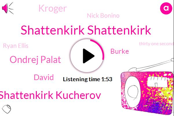Shattenkirk Shattenkirk,Shattenkirk Kucherov,Ondrej Palat,David,Burke,Kroger,Nick Bonino,Ryan Ellis,Thirty One Seconds,Three Seconds
