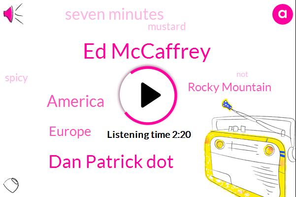 Ed Mccaffrey,Dan Patrick Dot,America,Europe,Rocky Mountain,Seven Minutes