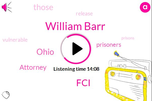 William Barr,FCI,Ohio,Attorney