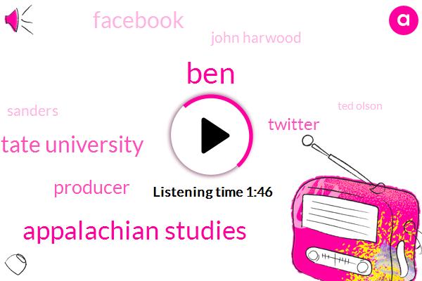 BEN,Appalachian Studies,East Tennessee State University,Producer,Twitter,Facebook,John Harwood,Sanders,Ted Olson,Professor,Iran,John J,Boston