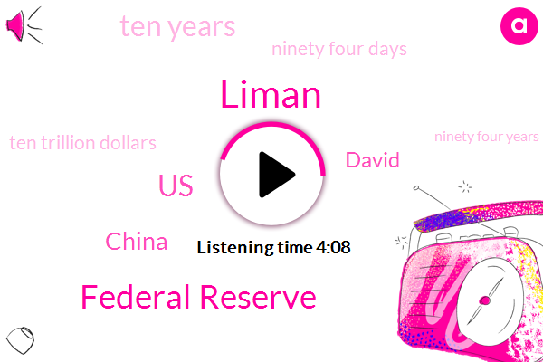Liman,Federal Reserve,United States,China,David,Ten Years,Ninety Four Days,Ten Trillion Dollars,Ninety Four Years