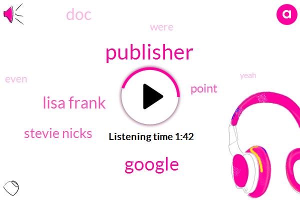 Publisher,Lisa Frank,Stevie Nicks,Google