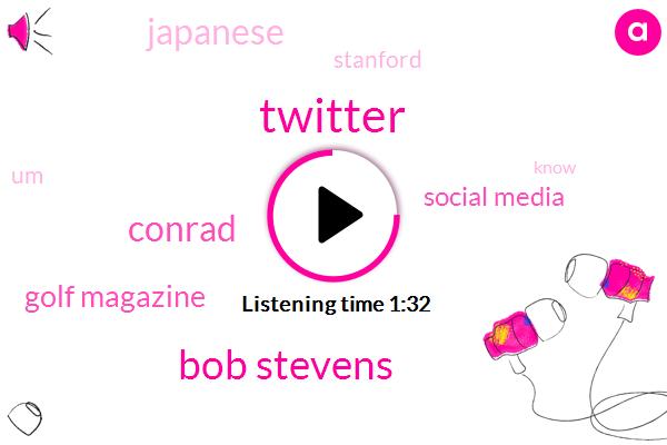 Twitter,Bob Stevens,Conrad,Golf Magazine,Social Media,Japanese,Stanford