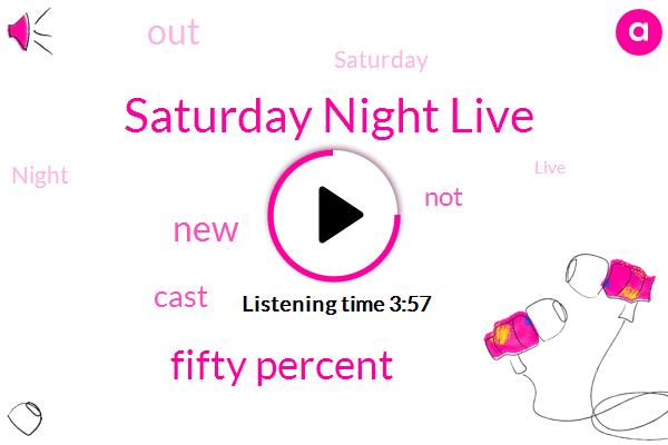 Saturday Night Live,Fifty Percent