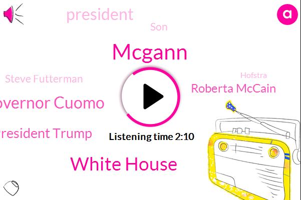 Mcgann,White House,Governor Cuomo,President Trump,Roberta Mccain,SON,Steve Futterman,Hofstra,John Mccain,CBS,Nixon,Brad Kavanagh,Washington National Cathedral,United States,Annapolis,Phoenix