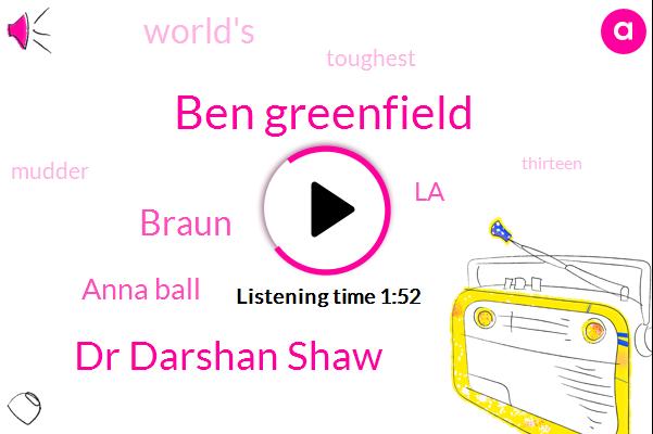 Ben Greenfield,Dr Darshan Shaw,Braun,Anna Ball,LA
