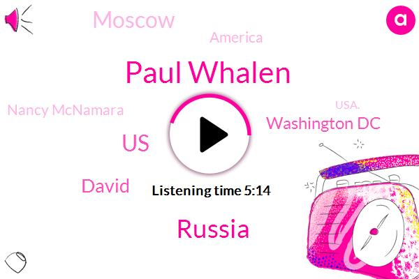 Paul Whalen,Russia,USA,United States,David,Washington Dc,Moscow,America,Nancy Mcnamara,Usa.,Assistant Director,Washington,WTO,Jay Jay,North Korea,Paul,Michigan,Huilan