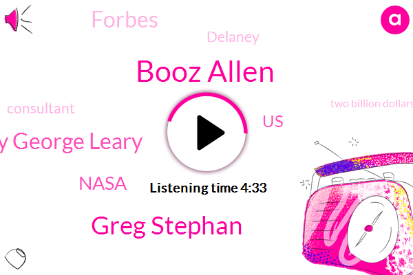 Booz Allen,Greg Stephan,Amy George Leary,Nasa,United States,Forbes,Delaney,Consultant,Two Billion Dollars