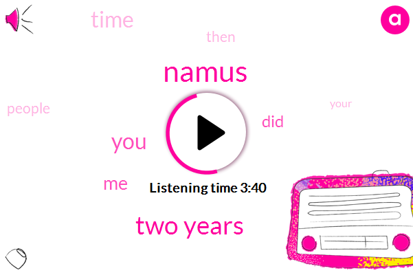 Namus,Two Years