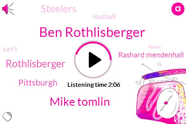 Ben Rothlisberger,Mike Tomlin,Pittsburgh,Rashard Mendenhall,Steelers,Rothlisberger,Football