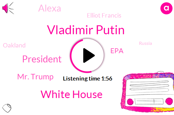Vladimir Putin,White House,Mr. Trump,President Trump,EPA,Alexa,Elliot Francis,Oakland,Russia,Amazon,Dan Coats,Jill Ally,United States,Des Moines Iowa,Colorado,Andrew Mitchell,Helsinki,Aspen,Barack Obama