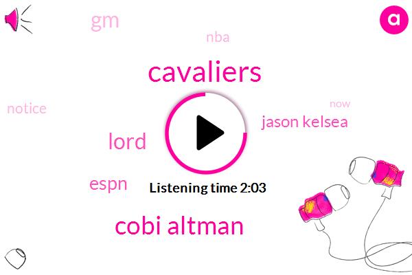 Cavaliers,Cobi Altman,Lord,Espn,Jason Kelsea,GM,NBA