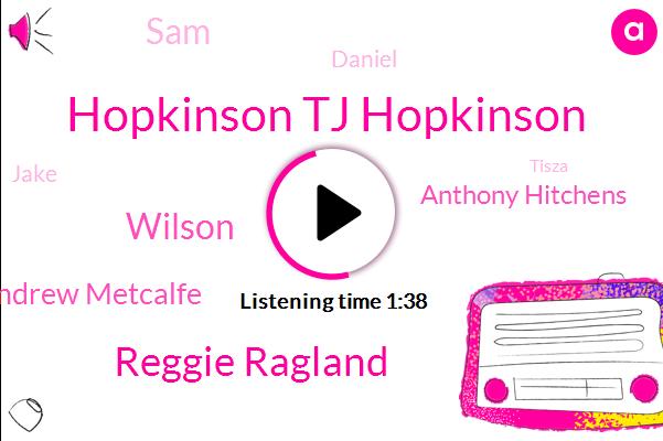 Hopkinson Tj Hopkinson,Reggie Ragland,Wilson,Andrew Metcalfe,Anthony Hitchens,SAM,Daniel,Jake,Tisza