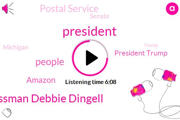 Congressman Debbie Dingell,President Trump,Amazon,Postal Service,Senate,Michigan,Donald Trump,Franklin,Washington,Nancy Pelosi,HA,David,America,Muchmore