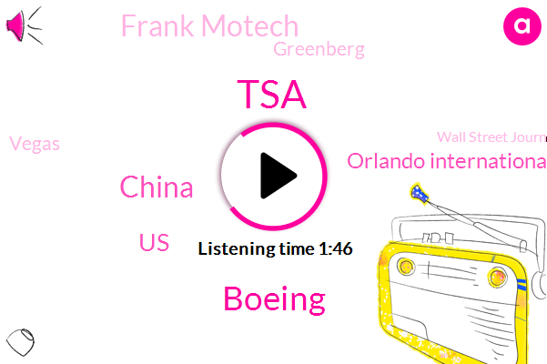 TSA,Boeing,China,United States,Orlando International Airport,Frank Motech,Greenberg,Vegas,Wall Street Journal,CBS,Founder And Ceo,Peter King,FAA,Middle East,Elliott,Eleven Minutes