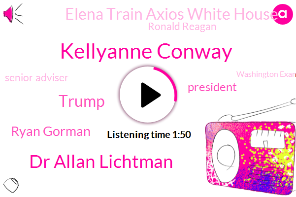 Kellyanne Conway,Dr Allan Lichtman,Donald Trump,Ryan Gorman,President Trump,Elena Train Axios White House,Ronald Reagan,Senior Adviser,Washington Examiner,Rory O'neill,David Drucker,Eric,RNC,Gulf Coast,Kenosha,Congress,CIA,Reporter,Laura