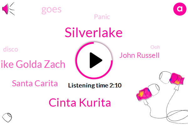 Silverlake,Cinta Kurita,Mike Golda Zach,Santa Carita,John Russell