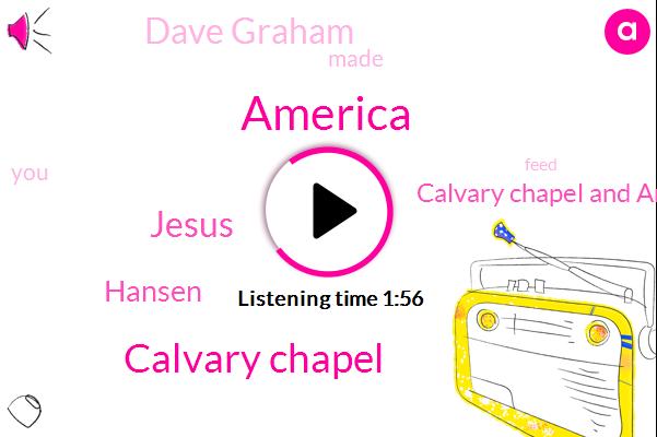 America,Calvary Chapel,Jesus,Hansen,Calvary Chapel And Arbor,Dave Graham