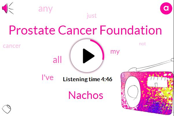 Prostate Cancer Foundation,Nachos