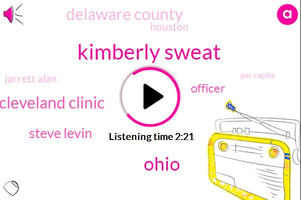 Kimberly Sweat,Ohio,Cleveland Clinic,Steve Levin,Officer,Delaware County,Houston,Jarrett Alan,Per Capita,Scott Jennings,Dr Tom Waters,Columbus,Three Percent