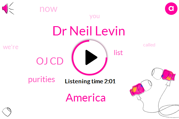 Dr Neil Levin,America,Oj Cd,Purities