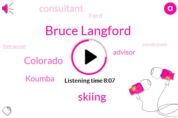 Bruce Langford,Skiing,Colorado,Koumba,Advisor,Consultant,Ford