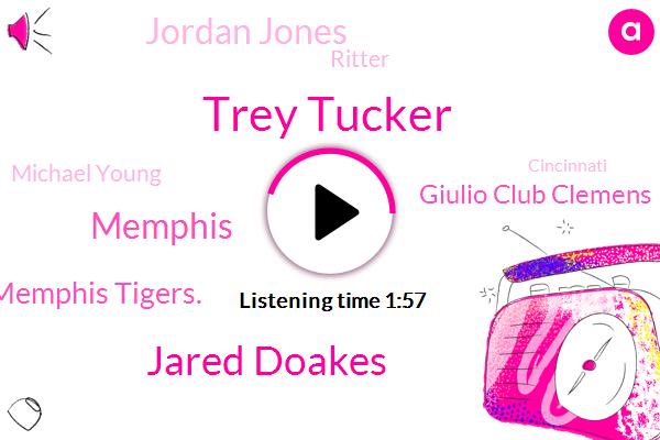 Trey Tucker,Jared Doakes,Memphis,Memphis Tigers.,Giulio Club Clemens,Jordan Jones,Ritter,Michael Young,Cincinnati,Taylor,Kerry