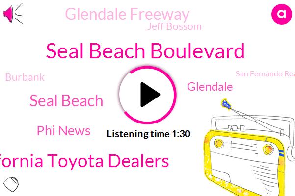 Seal Beach Boulevard,Southern California Toyota Dealers,Seal Beach,Phi News,Glendale,Glendale Freeway,Jeff Bossom,Burbank,San Fernando Road,Lankershim,Gary,Writer,New York,Carson,Hollywood,Attorney,LEE