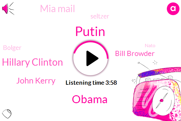 Putin,Hillary Clinton,Barack Obama,John Kerry,Bill Browder,Mia Mail,Seltzer,Bolger,Nato,Govan Howard,Tampa,Russia,Astle,Google,Partner,John