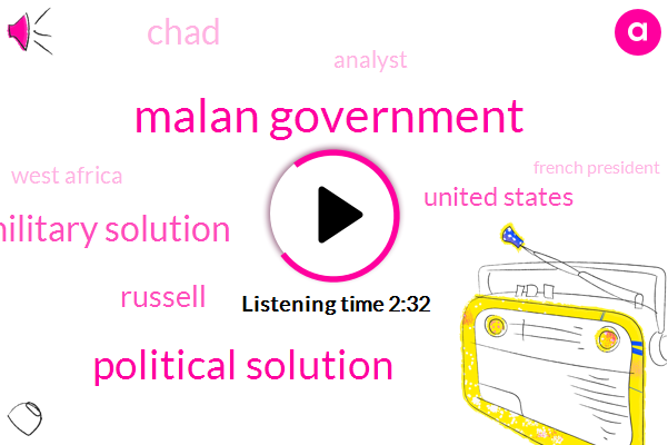 Malan Government,Political Solution,Military Solution,Russell,United States,Chad,Analyst,West Africa,French President,Mali,Mauritania,BBC,One Hundred Percent