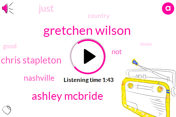 Gretchen Wilson,Ashley Mcbride,Chris Stapleton,Nashville