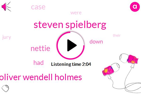 Steven Spielberg,Oliver Wendell Holmes,Nettie