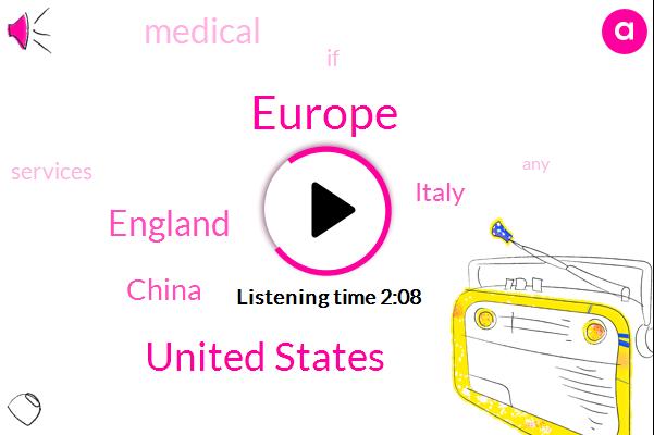 Europe,United States,England,China,Italy
