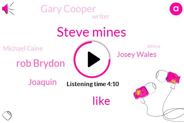 Steve Mines,Rob Brydon,Joaquin,Josey Wales,Gary Cooper,Writer,Michael Caine,Africa,Clint Eastwood,Sergio,Leoni,Jack