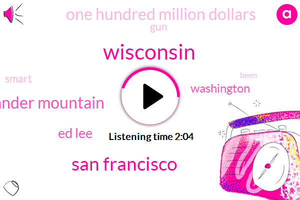 Wisconsin,San Francisco,Gander Mountain,Ed Lee,Washington,One Hundred Million Dollars