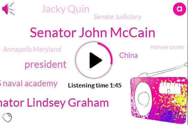 Senator John Mccain,Senator Lindsey Graham,President Trump,Us Naval Academy,China,Jacky Quin,Senate Judiciary,Annapolis Maryland,Mohave County,Reuters,Colorado River,Jackie Quinn,Kavanagh,Lincoln,Official