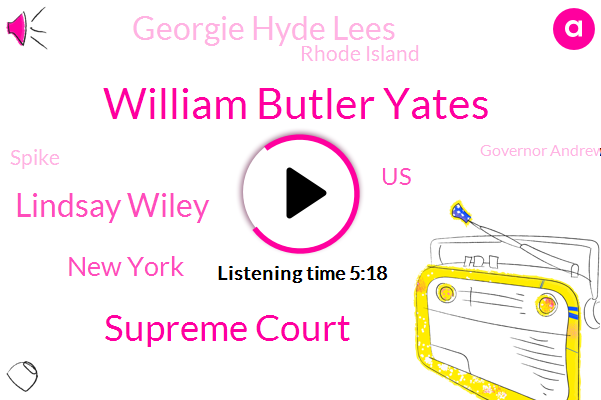William Butler Yates,Supreme Court,Lindsay Wiley,New York,United States,Georgie Hyde Lees,Rhode Island,Spike,Governor Andrew Cuomo,Maryland,William Butler,American University,Mussolini,Larry Hogan,Joan Didion Jin,Poynter Institute,Selena Simmons