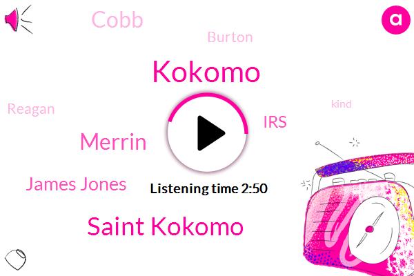 Kokomo,Saint Kokomo,Merrin,James Jones,IRS,Cobb,Burton,Reagan