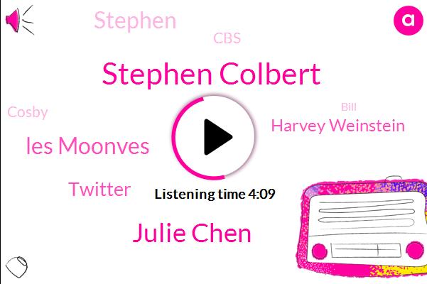 Stephen Colbert,Julie Chen,Les Moonves,Twitter,Harvey Weinstein,Stephen,CBS,Cosby,Bill