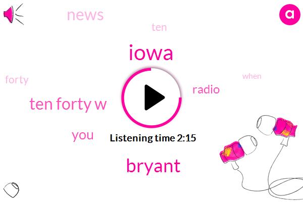 Iowa,Bryant,Ten Forty W