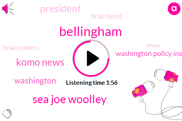 Bellingham,Komo,Sea Joe Woolley,Komo News,Washington,Washington Policy Institute,President Trump,Brian Bond,Brian Calvert,Iowa,Official,Burlington,Lynn Woods,Albro,West Seattle Bridge,Seattle,Carleen Johnson,Paul Guppy