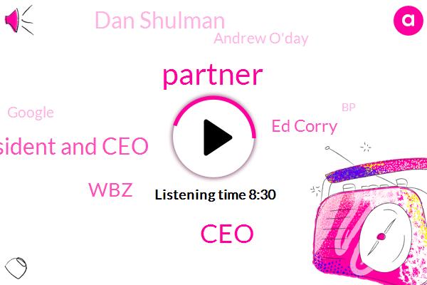 Partner,Bloomberg,CEO,President And Ceo,Ed Corry,WBZ,Dan Shulman,Andrew O'day,Google,BP,San Antonio,Michelle,Joan Doniger,Valentine,United States,Richard Branson